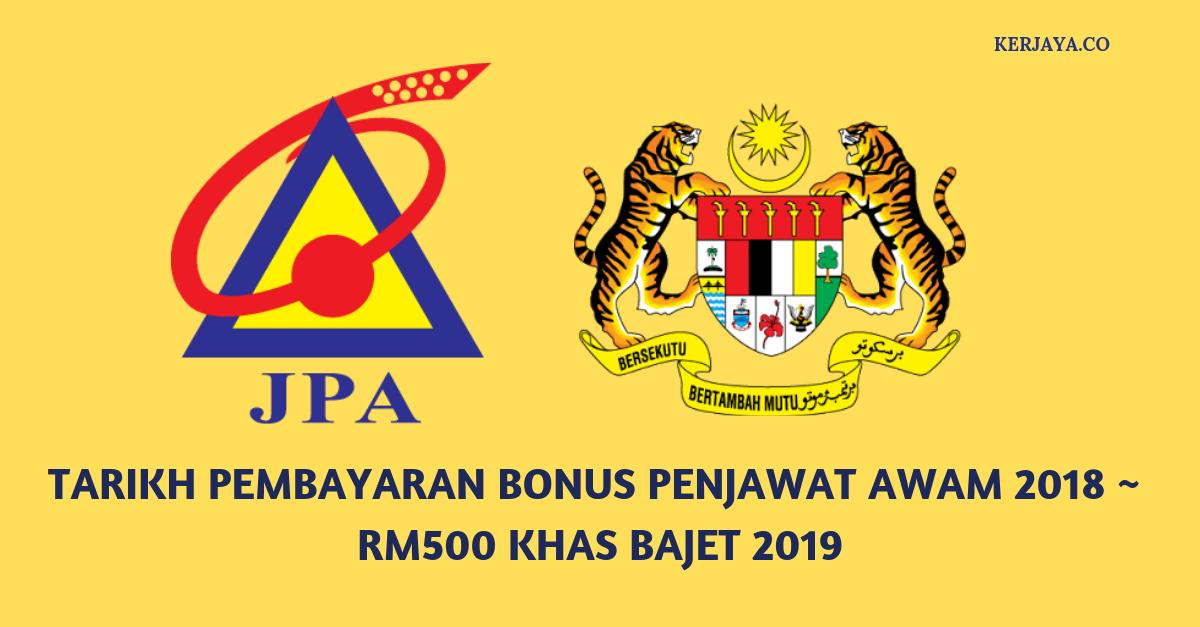 Tarikh Pembayaran Bonus Penjawat Awam 2018 Rm500 Khas Bajet 2019
