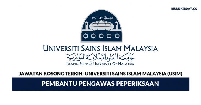 Universiti Sains Islam Malaysia (USIM) ~ Pembantu Pengawas Peperiksaan