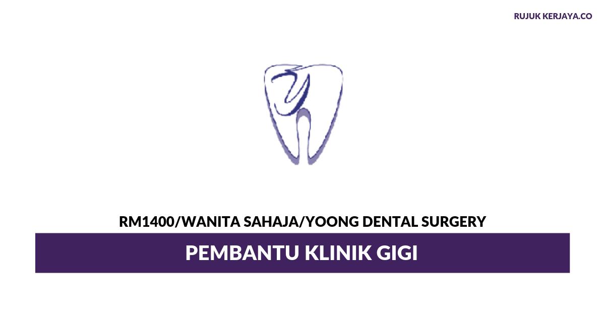Yoong Dental Surgery ~ Pembantu Klinik Gigi