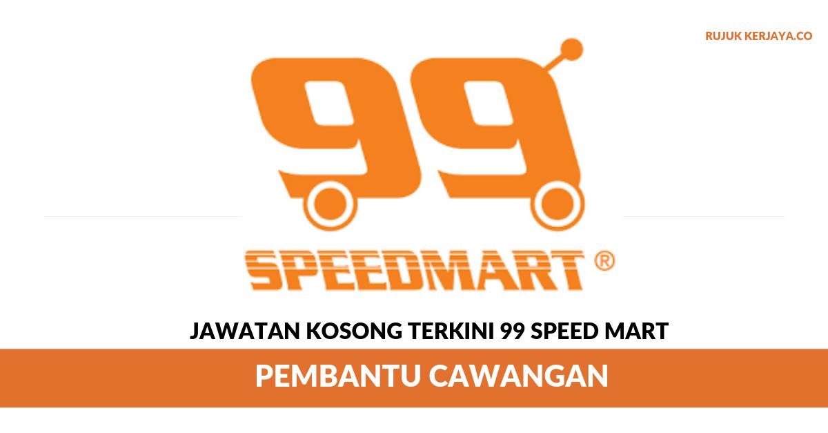 Jawatan Kosong Terkini 99 Speed Mart Pembantu Cawangan Kerja Kosong Kerajaan Swasta
