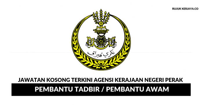 Agensi Kerajaan Negeri Perak ~ Pembantu Tadbir / Pembantu Awam & penolong Pegawai Tadbir