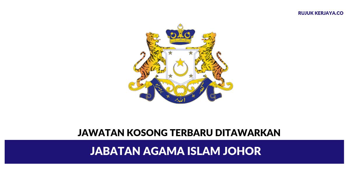 Jawatan Kosong Terkini Jabatan Agama Islam Johor Kerja Kosong Kerajaan Swasta