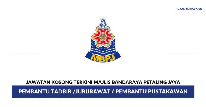 Majlis Bandaraya Petaling Jaya (MBPJ) ~ Pembantu Tadbir /Jururawat / Pembantu Pustakawan