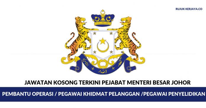 Pejabat Menteri Besar Johor ~ Pembantu Operasi / Pegawai Khidmat Pelanggan / Pegawai Penyelidik