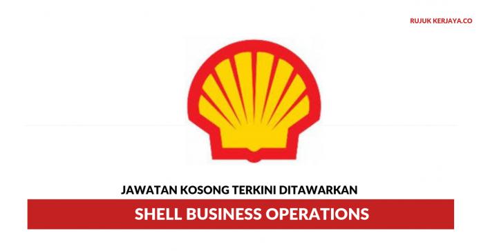 Shell Business Operations ~ Pelbagai Kekosongan Jawatan