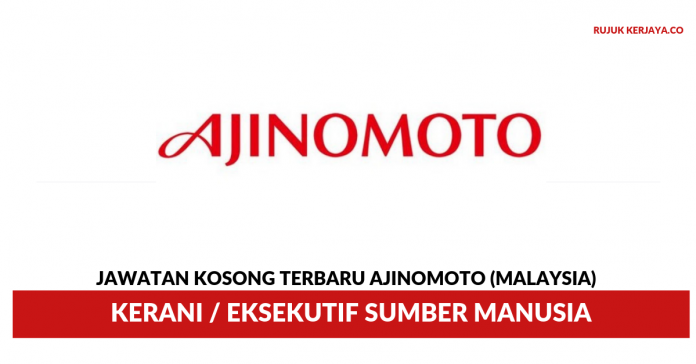 Ajinomoto (Malaysia) Berhad ~ Kerani / Eksekutif Sumber Manusia