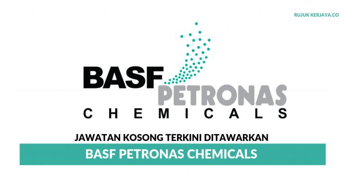 BASF PETRONAS Chemicals ~ Pelbagai Kekosongan Jawatan