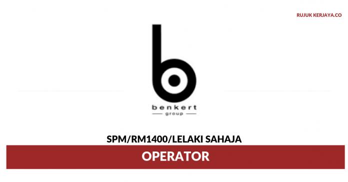 Benkert (Malaysia) ~ Operator