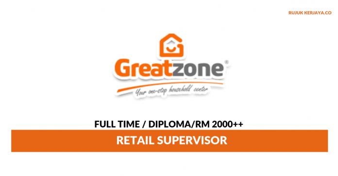 Great Zone Household Centre ~ Retail Supervisor