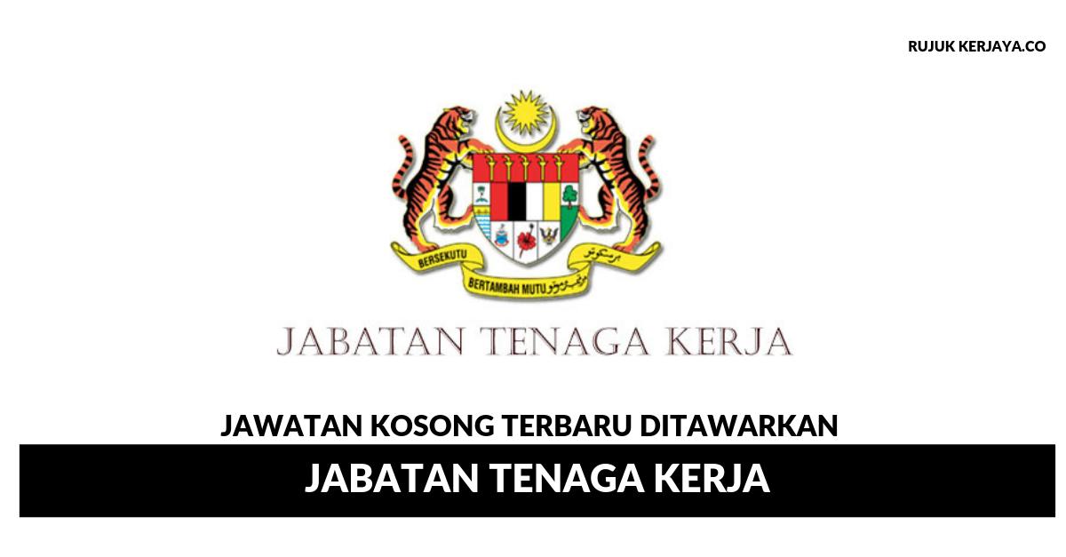 Jawatan Kosong Terkini Jabatan Tenaga Kerja Kerja Kosong Kerajaan Swasta