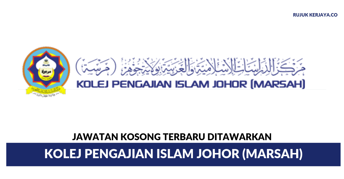 Jawatan Kosong Terkini Kolej Pengajian Islam Johor Marsah Kerja Kosong Kerajaan Swasta
