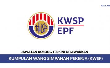 Kumpulan Wang Simpanan Pekerja (KWSP) ~ Pelbagai Kekosongan Jawatan