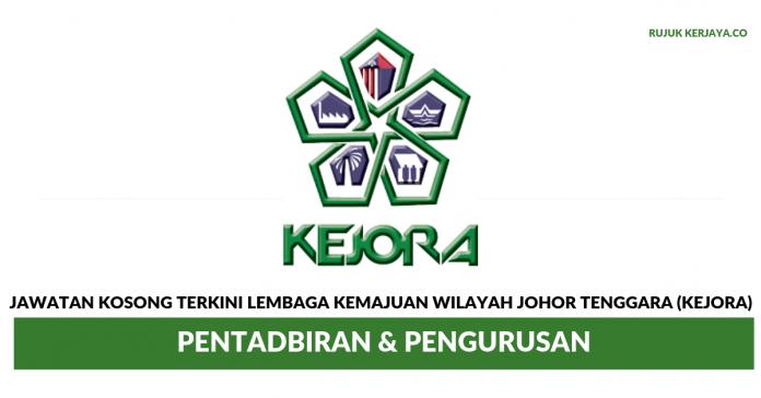 Lembaga Kemajuan Wilayah Johor Tenggara (KEJORA) ~ Pentadbiran & Pengurusan
