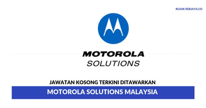 Motorola Solutions Malaysia ~ Pelbagai Kekosongan Jawatan