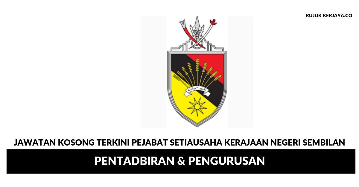 Jawatan Kosong Terkini Pejabat Setiausaha Kerajaan Negeri Sembilan Pentadbiran Pengurusan Kerja Kosong Kerajaan Swasta