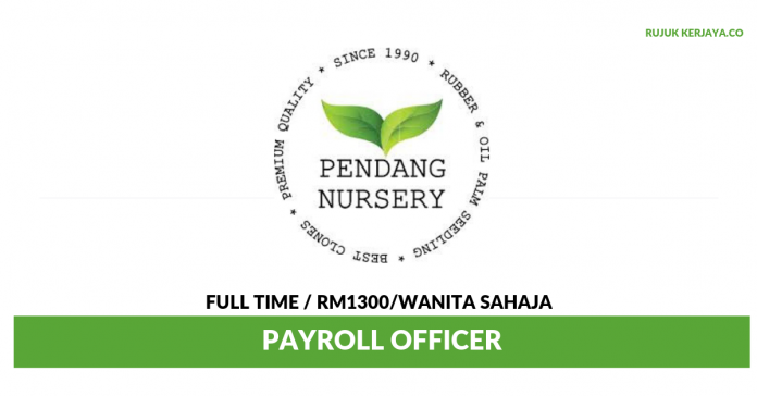 Pendang Nursery Sendirian Berhad ~ Payroll Executive