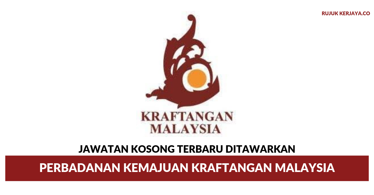 Jawatan Kosong Terkini Perbadanan Kemajuan Kraftangan Malaysia Kerja Kosong Kerajaan Swasta