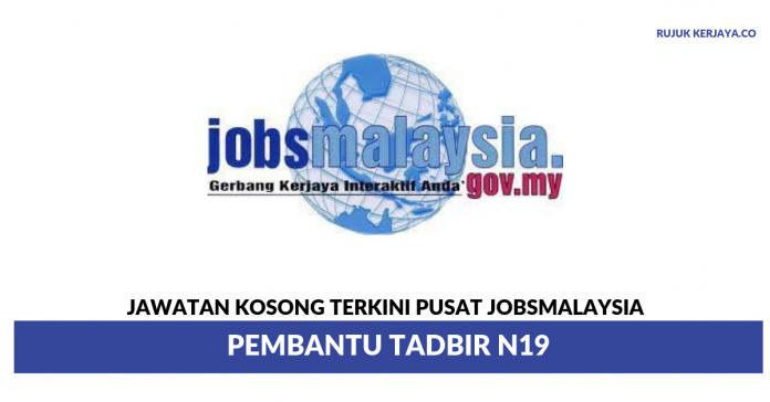 Pusat JobsMalaysia ~ Pembantu Tadbir N19