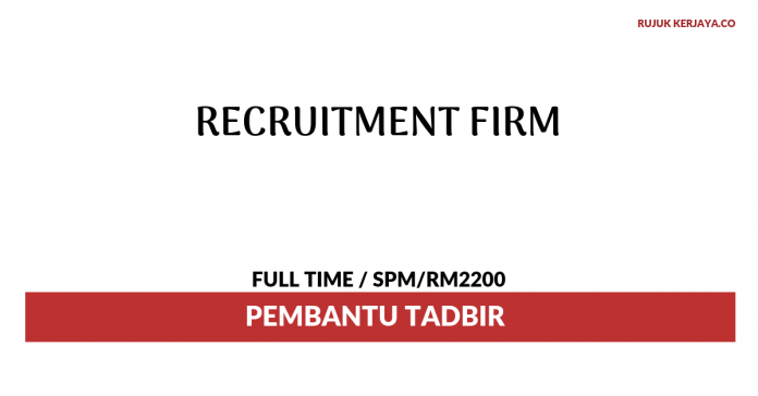 Recruitment Firm ~ Pembantu Tadbir