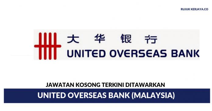 United Overseas Bank (Malaysia) ~ Pelbagai Kekosongan Jawatan