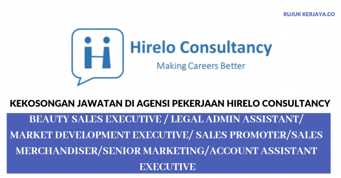 Agensi Pekerjaan Hirelo Consultancy ~ Account Assistant / Legal Admin Assistant / Sales Merchandiser/DLL