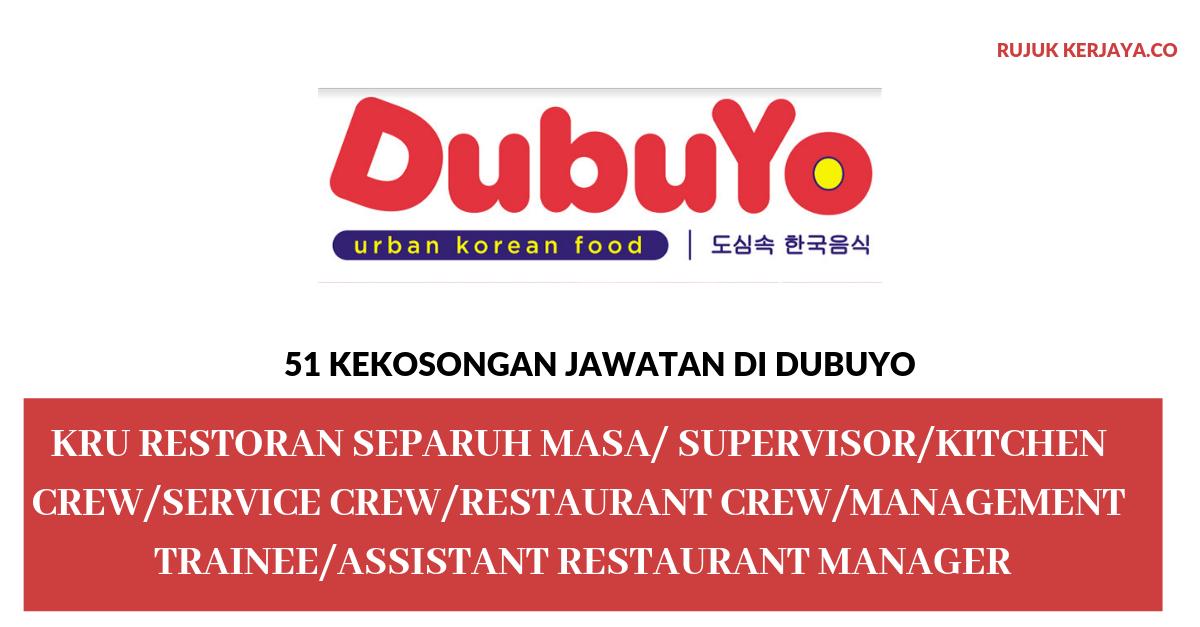 DubuYo ~ Kru Restoran Separuh Masa / Supervisor / Kitchen Crew / Service Crew / Restaurant Crew