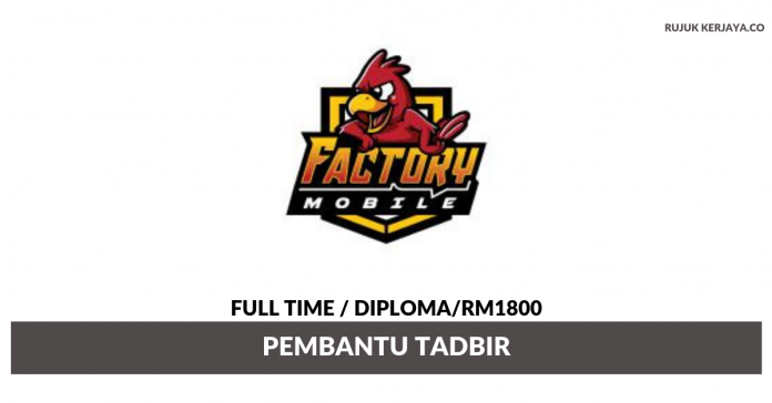 Exclusive Factory Mobile ~ Pembantu Tadbir
