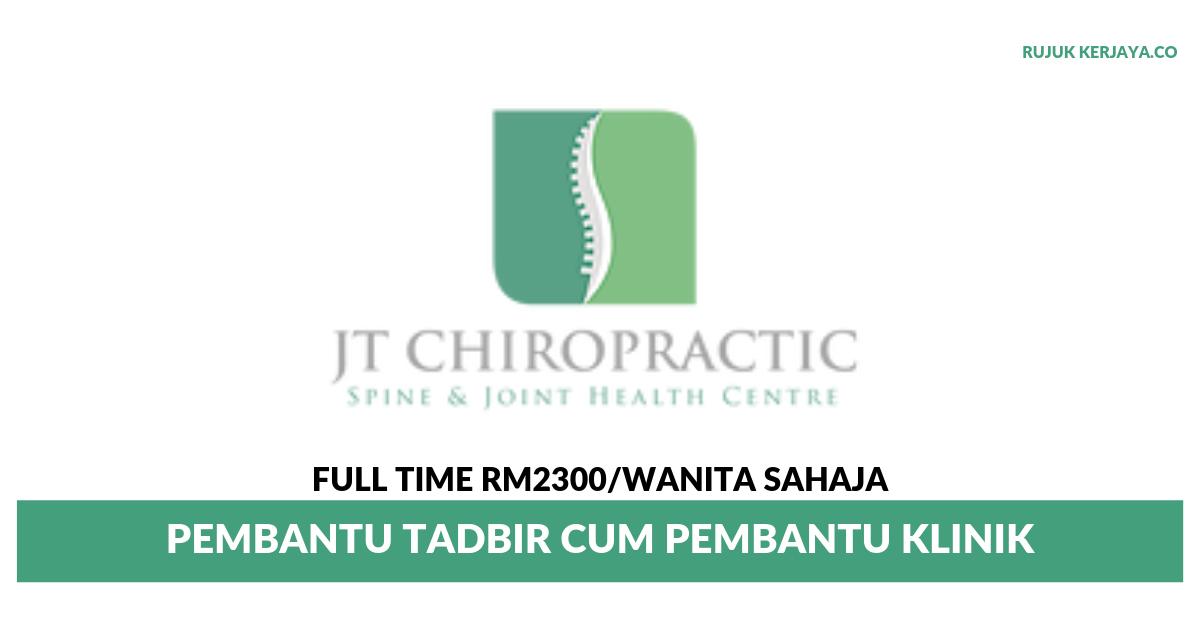 JT Chiropractic ~ Pembantu Tadbir Cum Pembantu Klinik