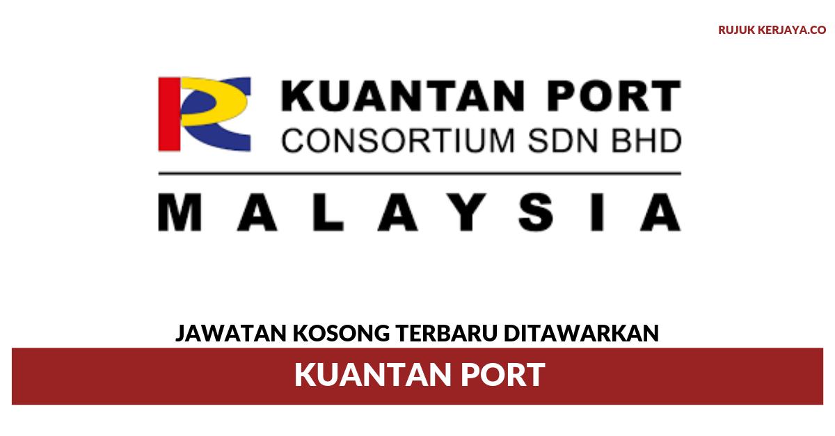 Jawatan Kosong Terkini Kuantan Port Kerja Kosong Kerajaan Swasta