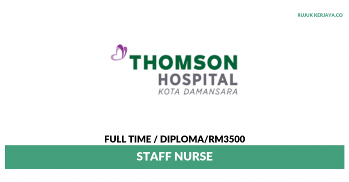 Thomson Hospital Kota Damansara ~ Staff Nurse