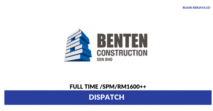 Benten Construction ~ Dispatch