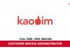 Kaodim ~ Customer Service Administrator ( Bertugas Menguruskan Hal Berkaitan Perkhidmatan Pelanggan)