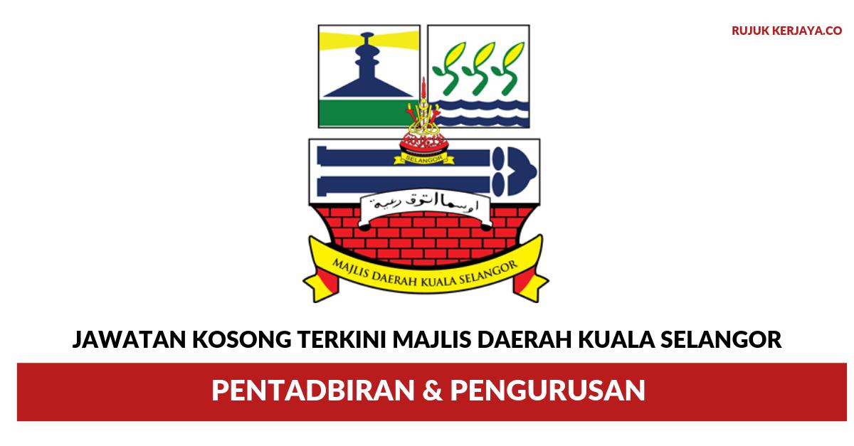 Jawatan Kosong Terkini Majlis Daerah Kuala Selangor Pentadbiran Pengurusan Kerja Kosong Kerajaan Swasta
