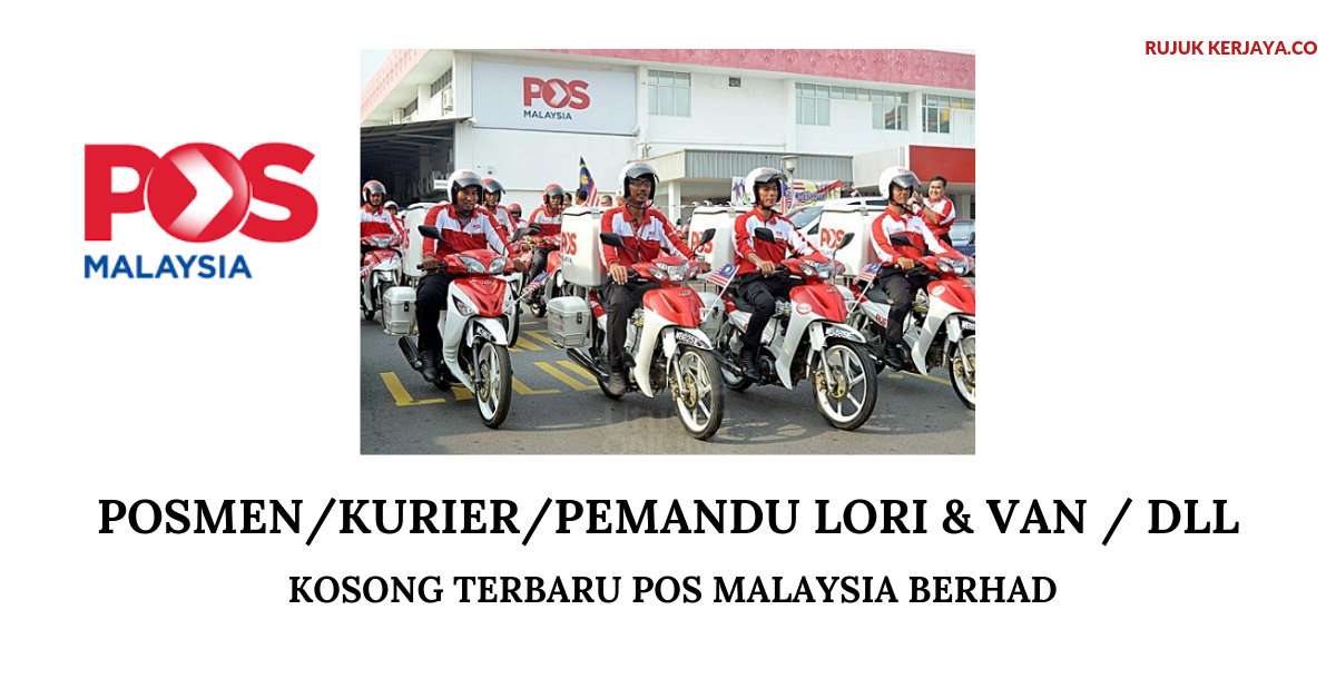 Pos Malaysia Berhad ~ Posmen / Kurier / Pemandu Lori & Van / DLL
