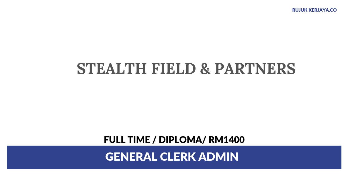 Stealth Field & Partners ~ General Clerk Admin