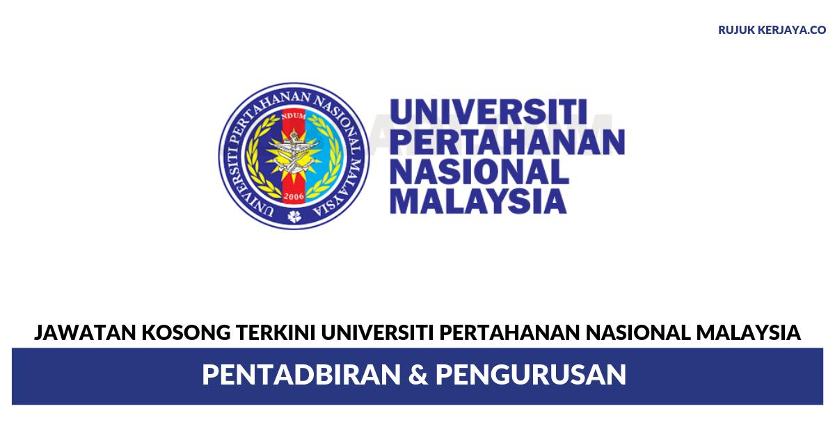 Jawatan Kosong Terkini Universiti Pertahanan Nasional Malaysia Upnm Pentadbiran Pengurusan Kerja Kosong Kerajaan Swasta