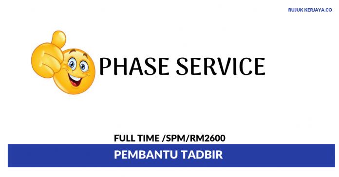 Phase Service ~ Pembantu Tadbir