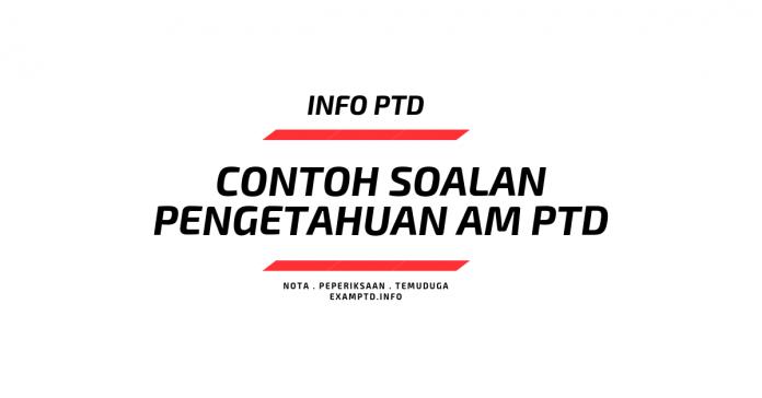 Contoh Soalan Pengetahuan AM PTD Malaysia (1)