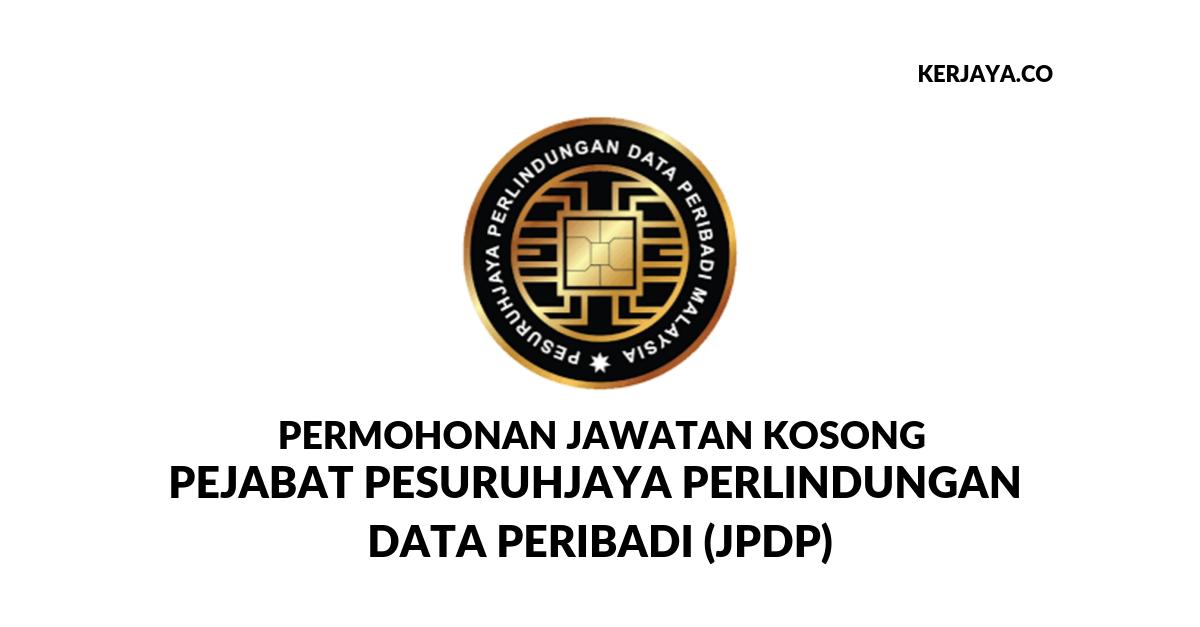 Jawatan Kosong Terkini Pejabat Pesuruhjaya Perlindungan Data Peribadi Jpdp Pelbagai Kekosongan Jawatan Pentadbiran Pengurusan Kerja Kosong Kerajaan Swasta