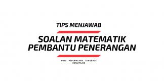 Tips Menjawab Seksyen Matematik Pembantu Penerangan S19
