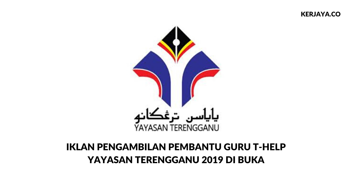 Permohonan Jawatan Pembantu Guru T-Help Sekolah Rendah & Menengah Yayasan Terengganu Kini Di Buka