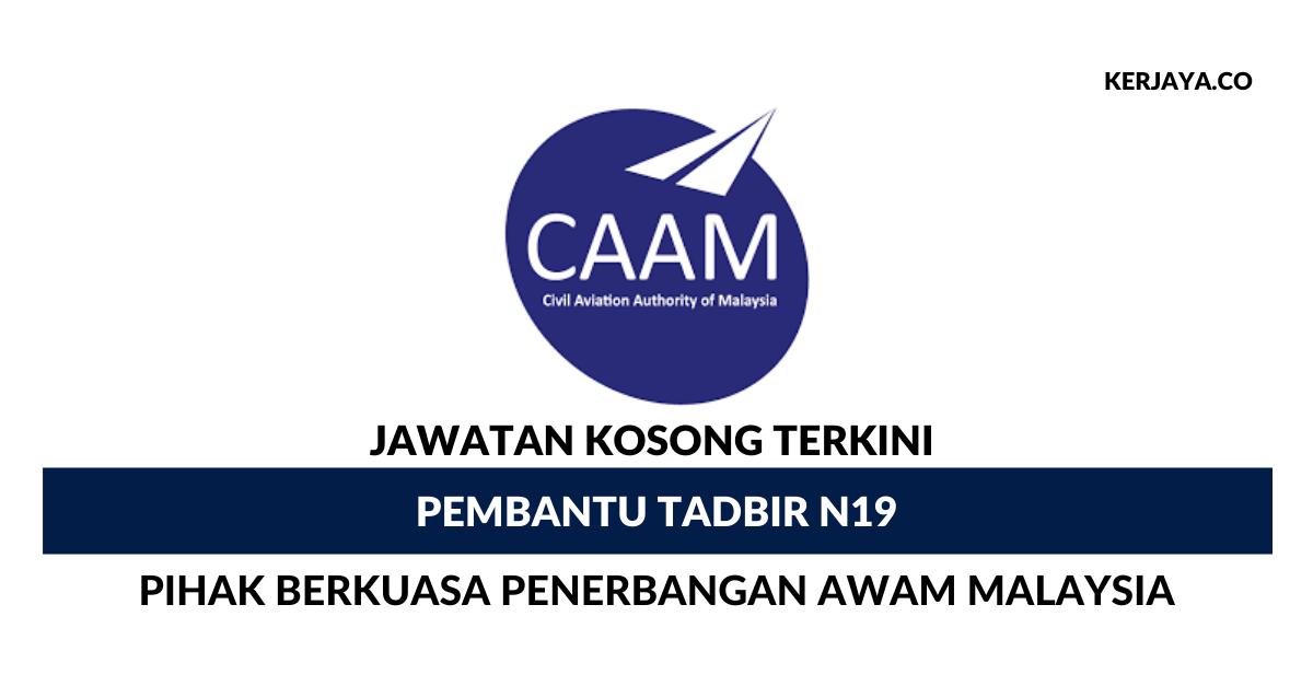 Pembantu Tadbir N19 Di Pihak Berkuasa Penerbangan Awam Malaysia (CAAM)