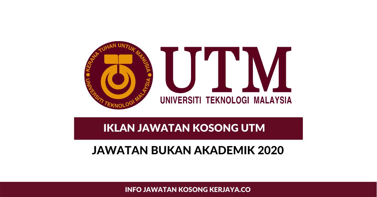 Jawatan Kosong Terkini Universiti Teknologi Malaysia Utm Kekosongan Pelbagai Jawatan Bukan Akademik 2020 Kerja Kosong Kerajaan Swasta