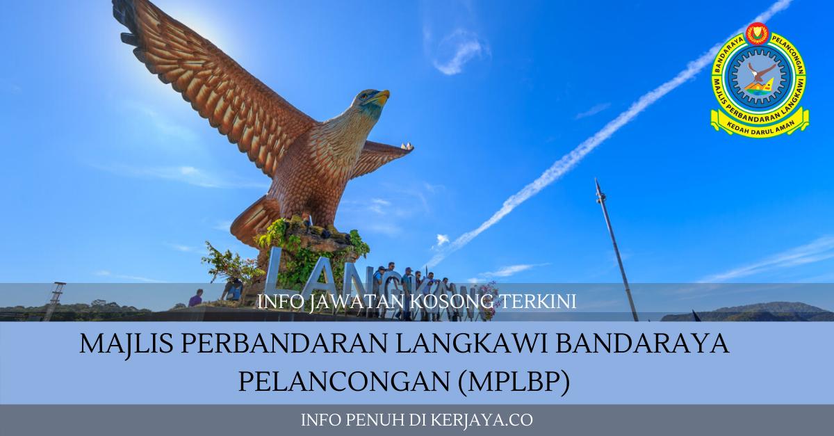 Majlis Perbandaran Langkawi Bandaraya Pelancongan (MPLBP) ~ Pembantu Tadbir, Pembantu Penguatkuasa & Pelbagai Jawatan
