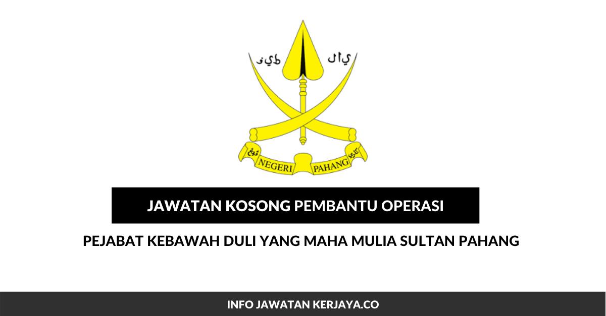 Pembantu Operasi di Pejabat Kebawah Duli yang Maha Mulia Sultan Pahang