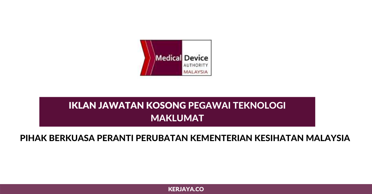 Jawatan Kosong Terkini Pegawai Teknologi Maklumat Pihak Berkuasa Peranti Perubatan Kementerian Kesihatan Malaysia Kerja Kosong Kerajaan Swasta