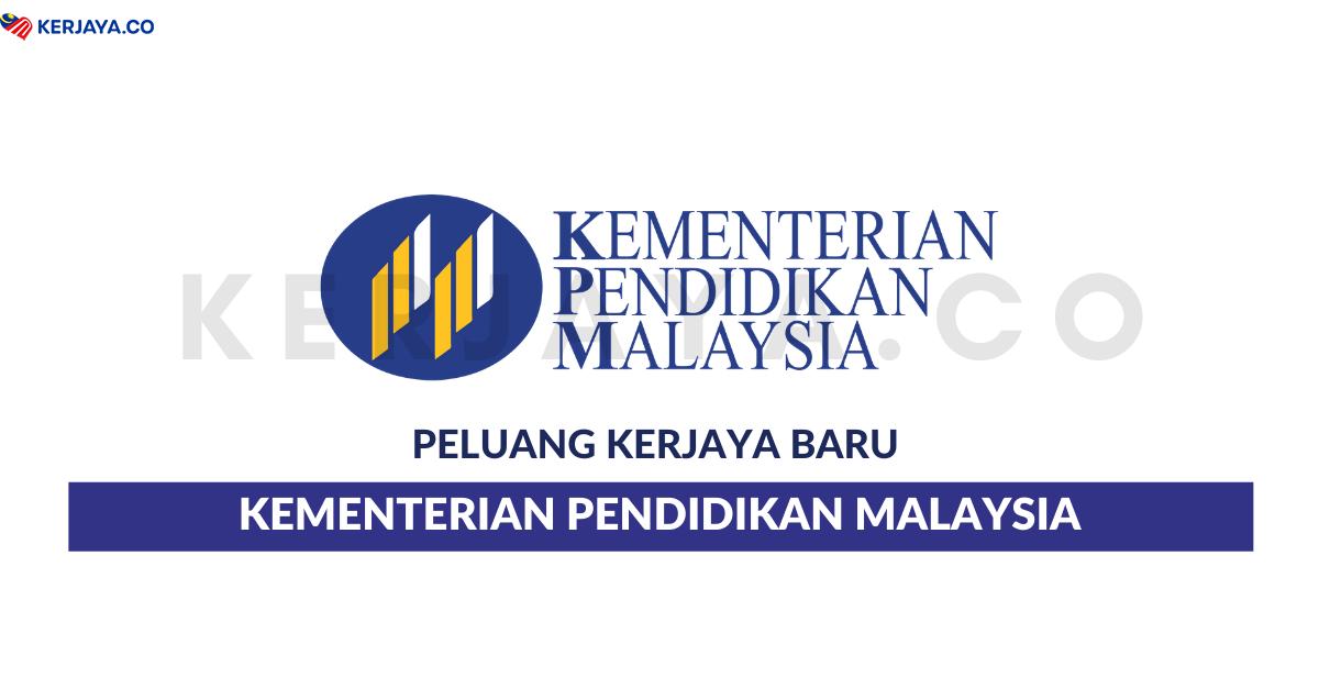 Jawatan Kosong Terkini Kementerian Pendidikan Malaysia Kpm Kerja Kosong Kerajaan Swasta