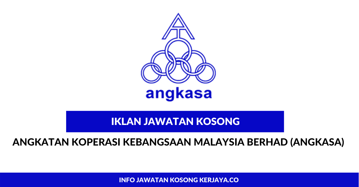Jawatan Kosong Terkini Angkatan Koperasi Kebangsaan Malaysia Berhad Angkasa Kerja Kosong Kerajaan Swasta