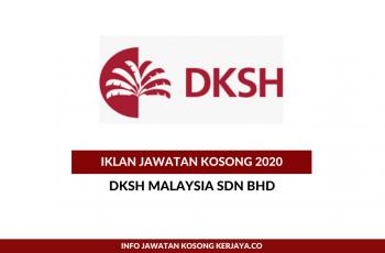 DKSH Malaysia ~ Pelbagai Kekosongan Jawatan