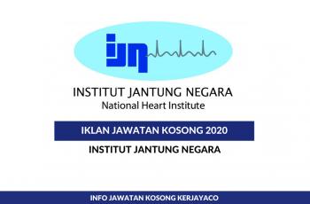 Institut Jantung Negara ~ Admin Assistant, Nedical Officer & Pelbagai Jawatan